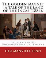 The Golden Magnet af Gordon Browne, Geo Manville Fenn