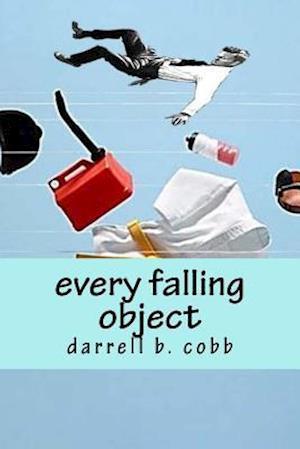 Bog, paperback Every Falling Object af Darrell B. Cobb