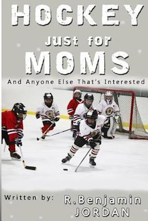 Bog, paperback Hockey Just for Moms af R. Benjamin Jordan