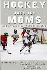 Hockey Just for Moms af R. Benjamin Jordan