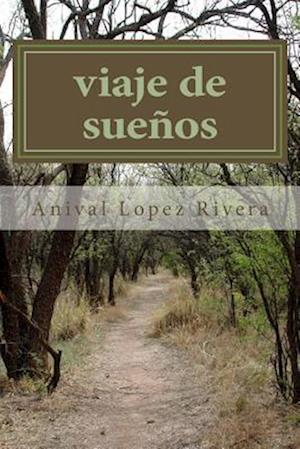 Bog, paperback Viaje de Suenos af Juan Anival Lopez Rivera