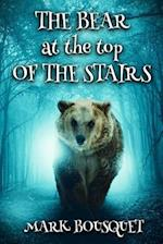 The Bear at the Top of the Stairs