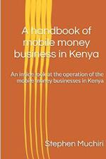 A Handbook of Mobile Money Business in Kenya
