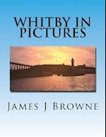 Whitby in Pictures.