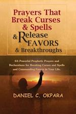 Prayers That Break Curses and Spells, and Release Favors and Breakthroughs af Daniel C. Okpara