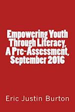 Empowering Youth Through Literacy, a Pre-Assessment, September 2016
