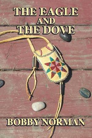 Bog, paperback The Eagle and the Dove af Bobby Norman