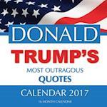 Donald Trump's Most Outragous Quotes Calendar 2017