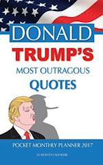 Donald Trump's Most Outragous Pocket Monthly Planner 2017