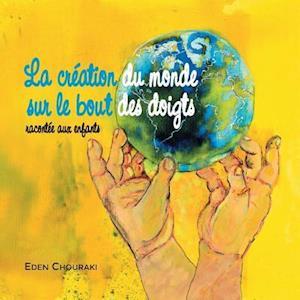 Bog, paperback La Creation Du Monde Sur Le Bout Des Doigts af Eden Chouraki