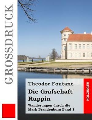 Bog, paperback Die Grafschaft Ruppin (Grodruck) af Theodor Fontane