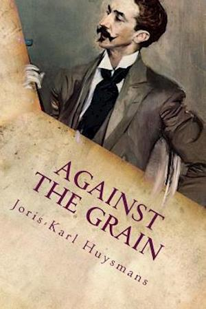 Bog, paperback Against the Grain af Joris-karl Huysmans