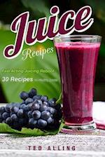 Juice Recipes - Fast Acting Juicing Reboot