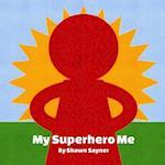 My Superhero Me af Shawn Sayner