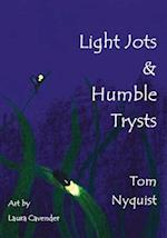 Light Jots & Humble Trysts