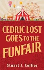 Cedric Lost Goes to the Funfair