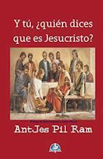 Y Tu, Quien Dices Que Es Jesucristo? af Antjes Pil Ram