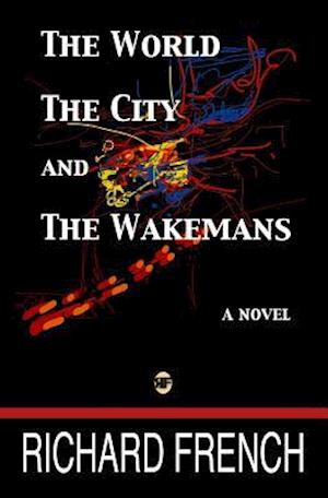 Bog, paperback The World, the City, and the Wakemans af Richard French