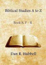 Biblical Studies A to Z, Book 8