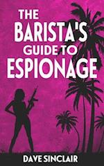 The Barista's Guide to Espionage