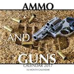 Ammo and Guns Calendar 2017 af David Mann