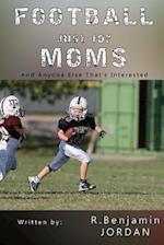 Football Just for Moms af R. Benjamin Jordan, Elissa Quist