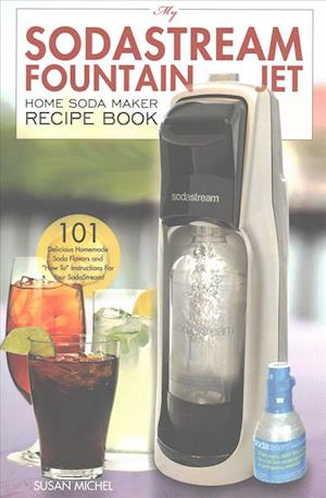 My Sodastream Fountain Jet Home Soda Maker Recipe Book