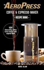 My Aeropress Coffee & Espresso Maker Recipe Book
