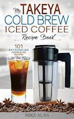 My Takeya Cold Brew Iced Coffee Recipe Book