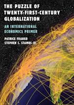 Puzzle of Twenty-First-Century Globalization af Patrice Franko, Stephen C. Stamos Jr.