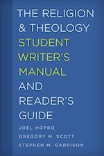 The Religion and Theology Student Writer's Manual and Reader's Guide (Student Writers Manual A Guide to Reading and Writing)