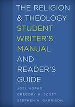 The Religion and Theology Student Writer's Manual and Reader's Guide (Student Writers Manual A Guide to Reading and Writing, nr. 4)