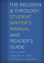 Religion and Theology Student Writer's Manual and Reader's Guide (Student Writers Manual A Guide to Reading and Writing)