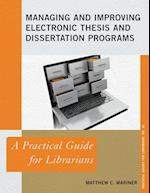 Managing and Improving Electronic Thesis and Dissertation Programs (The Practical Guides for Librarians, nr. 36)