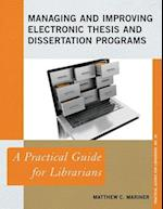 Managing and Improving Electronic Thesis and Dissertation Programs (The Practical Guides for Librarians)