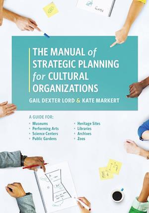 Bog, paperback The Manual of Strategic Planning for Cultural Organizations af Gail Dexter Lord