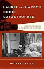 Laurel and Hardy's Comic Catastrophes (Film and History)