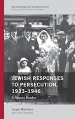Jewish Responses to Persecution, 1933-1946 (Documenting Life and Destruction: Holocaust Sources in Context)
