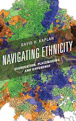 Navigating Ethnicity (Human Geography in the Twenty first Century Issues and Applications)