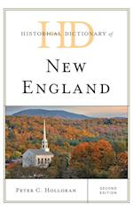Historical Dictionary of New England (Historical Dictionaries of Cities, States and Regions)