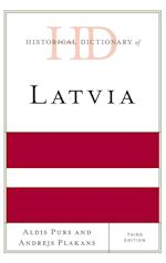 Historical Dictionary of Latvia (Historical Dictionaries of Europe)