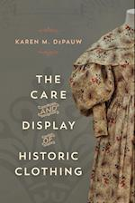 The Care and Display of Historic Clothing (American Association for State & Local History)