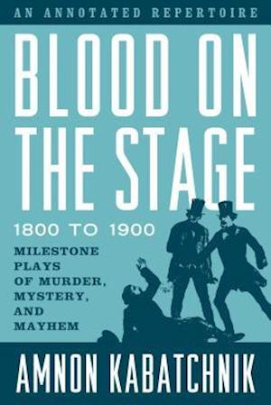 Blood on the Stage 1800 to 1900