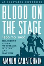 Blood on the Stage, 1800 to 1900
