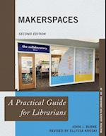 Makerspaces (The Practical Guides for Librarians, nr. 38)