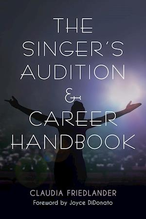 The Singer's Audition and Career Handbook