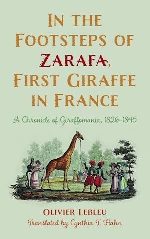 In the Footsteps of Zarafa, First Giraffe in France
