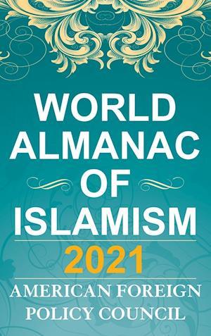 The World Almanac of Islamism 2021