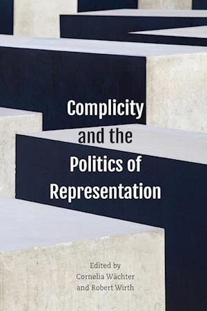Complicity and the Politics of Representation