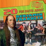 20 Fun Facts about Benjamin Franklin